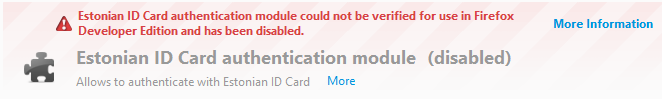 Punase kirjaga hoiatus: Estonian ID Card authentication module could not be verified for use in Firefox and has been disabled.