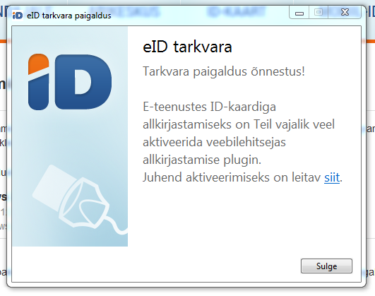 """Teade ekraanil: """"eID tarkvara paigaldus õnnestus! E-teenustes ID-kaardiga allkirjastamiseks on Teil vajalik veel aktiveerida veebilehitsejas allkirjastamise plugin. Juhend aktiveerimiseks on leitav siit."""""""