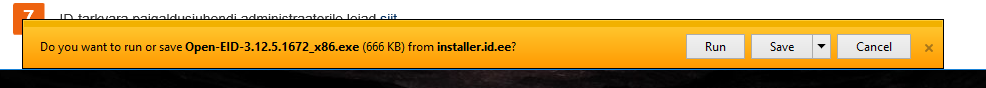 "Tekst: ""Do you want to run or save Open-EID-3.12.5.1672_x86.exe from installer.id.ee?"" Nupud: ""Run"", ""Save"" ja ""Cancel"""