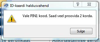 """Veateade PIN koodi sisestamisel: """"Vale PIN1 kood. Saad veel proovida 2 korda""""."""